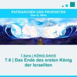 """7.6.Das Ende des ersten König der Israeliten - """"KÖNIG DAVID"""" von PATRIARCHEN UND PROPHETEN"""