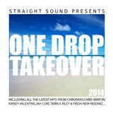 One Drop Take Over 2014 by Straight Sound