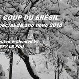 LE COUP DU BRÉSIL - ESPECIAL DO ANO NOVO 2018