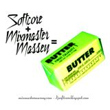 Softcore Plus Mixmaster Massey Equals Butter Part 2