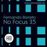 Fernando Barreto - No Focus #35 on CosmosRadio (29.06.2019)