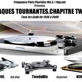 Emission du 18 Juillet 2011 Plaques Tournantes ChapTwo (twodamix)