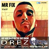 DREZ - Hiphopbackintheday Show 67 - Mr FIX