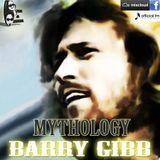 BARRY GIBB's MYTHOLOGY