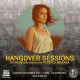 Hangover Sessions 134 Ft. Rebecca Mimiaga ~ December 2nd 2017