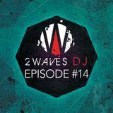 2WavesDJ - Episode #14