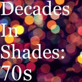 [ARCHIVE] Decades In Shades: 70s
