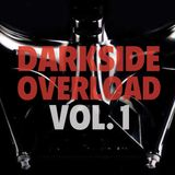 Darkside Overload Vol. 1