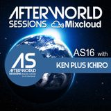 Afterworld Sessions 16 with Ken Plus Ichiro