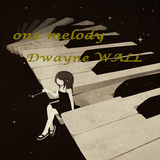 One melody by Dwayne WALL