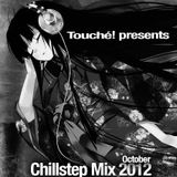 """ Touché! "" Chillstep Mix October 2012"