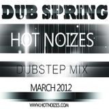 Hot Noizes - Dub Spring Mix (March 2012)