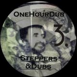 One Hour Dub Vol . 3 Steppers & Dubs