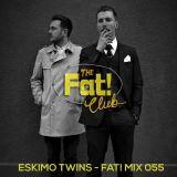 Eskimo Twins - The Fat! Club Mix 055