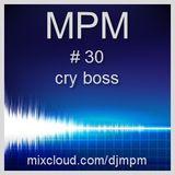 030 - mpm - cry boss