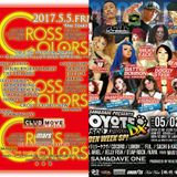 5.MAY.2017 CROSS COLORS @CLUB MOVE & 2.MAY.2017 COYOTE @SAM&DAVE ONE MUSIC BY HOT SIGNAL