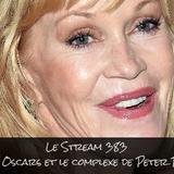 LE STREAM 383 – LES OSCARS ET LE COMPLEXE DE PETER PAN