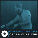 Fresh Spotlight Mix #5 (Mixed by Cross Over You)