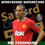 Sportszone Superstars: Rio Ferdinand