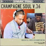 DJ J-Finesse & The Dynamite Dave Soul Present...Champagne Soul V.36 (The Louisiana Purchase V.3)
