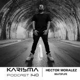 KARISMA PODCAST #140 - HECTOR MORALEZ