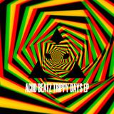 Aciid Beatz -Trippy Days EP
