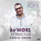 Be'More Attractive Radio Show Ep.05 Mixed by Sebastien Rome