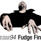 LWE Podcast 94: Fudge Fingas