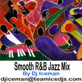 Smooth R&B Jazz Mix by Dj Iceman of Texas