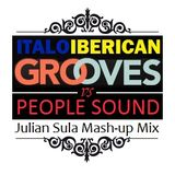 Italoiberican Grooves is the Peoples' Sound [Julian Sula MashUp Mix]
