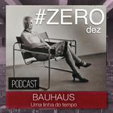 #ZERO DEZ - BAUHAUS, UMA LINHA DO TEMPO
