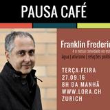 Pausa Café com Franklin Frederick - parte l