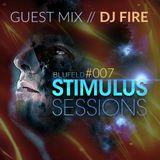 Blufeld Presents. Stimulus Sessions 007 (on DI.FM 11/05/16) Guest Mix : DJ Fire