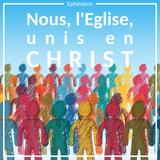 Éphésiens 2.11-22 : Dieu veut nous émerveiller par l'Eglise que nous formons en Christ
