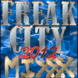 FREAK CITY CLUB MIXXX 2012