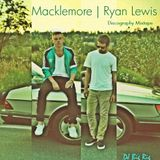 Macklemore x Ryan Lewis Discography Mix (Part 2)