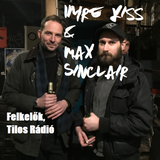 Imre Kiss & Max Sinclair on Felkelők /// Tilos Rádió 2019.05.06.