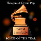 DKFM Top Shoegaze & Dream Pop Tracks of 2016