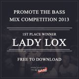 Lady Lox - Promote The Bass Mix Competition 2013 (1st Place Winner)