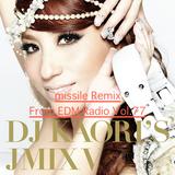 DJ KAORI'S J MIX 5 missile Remix From EDM Radio Vol.77