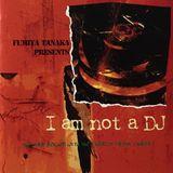 Fumiya Tanaka - I am not a DJ (1995)