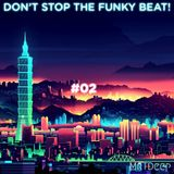 Don't Stop The Funky Beat! #02 - 10/09/2019