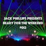 Jack Phillips Presents Ready for the Weekend #012
