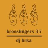 Krossfingers 35 by DJ Brka