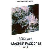 ERIK TWIRI - RAVE DISTRICT #019 (MASHUP PACK MIX 2018) |DOWNLOAD - DESCRIPTION|