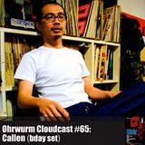Ohrwurm Cloudcast #65: Callen (birthday set)