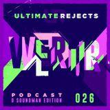 Ultimate Rejects UR Podcast 026 (D Soundman Edition)