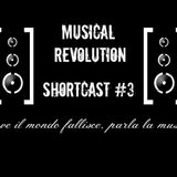 Musical Revolution - Shortcast #3