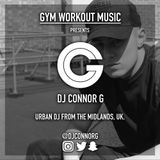 DJ Connor G - GYM WORKOUT MIX (Hip Hop Mix)