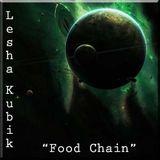 Lesha Kubik - Food Chain